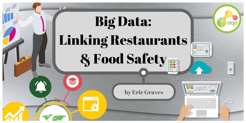 Big Data – Linking Restaurants & Food Safety