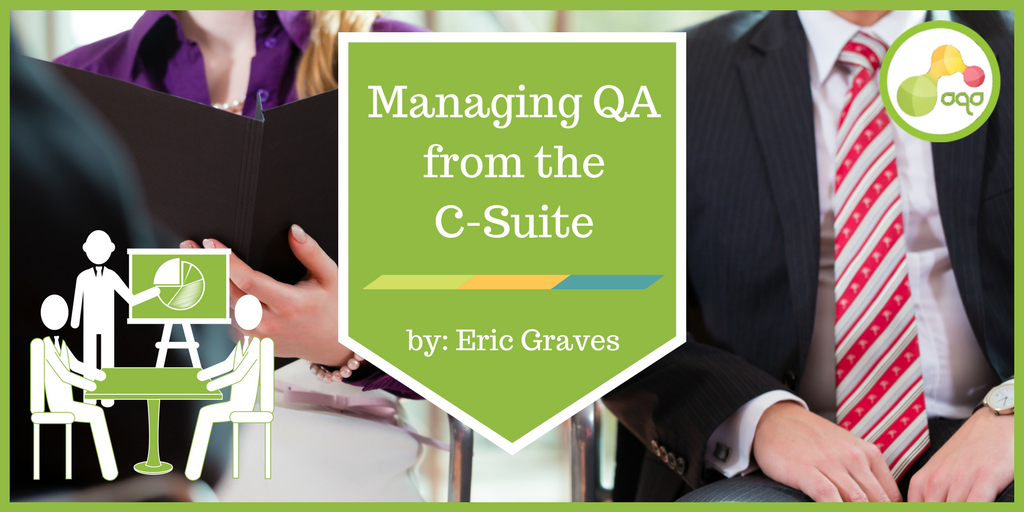 Managing QA from the C-Suite